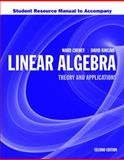 Student Resource Manual to Accompany Linear Algebra: Theory and Application, Ward Cheney and David R. Kincaid, 1449637353
