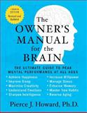 The Owner's Manual for the Brain, Pierce Howard, 0062227351