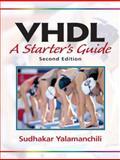 Vhdl : A Starter's Guide, Yalamanchili, Sudhakar, 0131457357