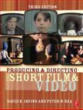 Producing and Directing the Short Film and Video 3rd Edition