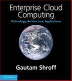 Enterprise Cloud Computing : Technology, Architecture, Applications, Shroff, Gautam, 0521137357