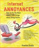Internet Annoyances : How to Fix the Most Annoying Things about Going Online, Gralla, Preston, 0596007353