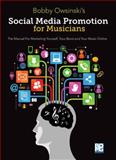 Social Media Promotions for Musicians, Bobby Owsinski, 1480387355