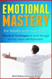Emotional Mastery for Adults with Aspergers, Leslie Burby and Mark Blakey, 1481207350