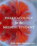 Pharmacology for the Medical Student, Erick Bourassa, 1497457351