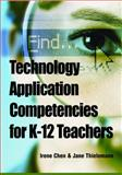 Technology Application Competencies for K-12 Teachers, Irene Chen and Jane Thielemann, 1599047357