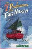 The 7 Professors of the Far North, John Fardell, 0142407356