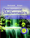 Developmental Mathematics with Applications and Visualization : Prealgebra, Beginning Algebra, and Intermediate Algebra, Rockswold, Gary K. and Krieger, Terry A., 0321837355