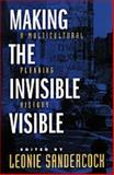 Making the Invisible Visible : A Multicultural Planning History, , 0520207351