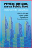 Big Data, Privacy, and the Public Good : Frameworks for Engagement, , 1107067359