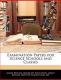 Examination Papers for Science Schools and Classes, , 1143847350