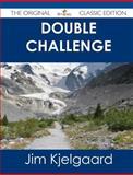 Double Challenge - the Original Classic Edition, Jim Kjelgaard, 1486487351