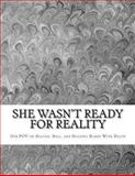 She Wasn't Ready for Reality, William Brame and Precious Xiong, 1494927357