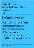 Der Informationsfluss vom beherrschten zum herrschenden Unternehmen im Gesellschafts- und Kapitalmarktrecht, Rothweiler, Stefan, 3631577354