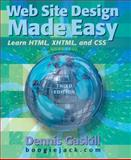 Web Design Made Easy : Learn HTML, XHTML and CSS, Gaskill, Dennis, 0895827352