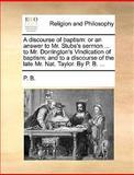 A Discourse of Baptism, P. B., 1170567355