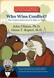 Who Wins Conflict?, John Ullmen and Glenn Rupert, 1441517359
