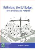 Rethinking the EU Budget : Three Unavoidable Reforms, Cipriani, Gabriele, 9290797355