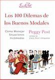 Los 100 Dilemas de los Buenos Modales, Peggy Post, 006137735X