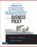 Concepts in Strategic Management and Business Policy : Achieving Sustainability, Wheelen, Tom and Hunger, David, 0136097359