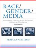 Race/Gender/Media : Considering Diversity Across Audiences, Content, and Producers, Lind, Rebecca Ann, 0205537359