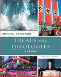 Ideals and Ideologies : A Reader, Ball, Terence and Dagger, Richard, 0205607357