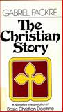The Christian Story, Gabriel Fackre, 0802817351