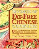 Secrets of Fat-Free Chinese Cooking, Ying Chang Compestine, 0895297353