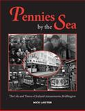 Pennies by the Sea : The Life and Times of Joyland Amusements, Bridlington, Laister, Nick, 0954457358