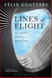 Lines of Flight : For Another World of Possibilities, Guattari, Felix, 1472507355