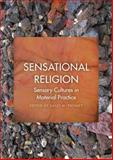 Sensational Religion : Sensory Cultures in Material Practice, , 0300187351