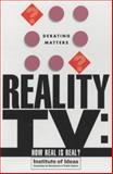 Reality TV : How Real Is Real?, Institute of Ideas, 0340857358