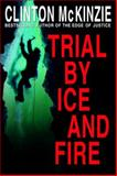 Trial by Ice and Fire, Clinton McKinzie, 0385337353