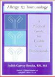 Allergy and Immunology : A Practical Guide for Health Care Professionals, Brooks, Judith G., 039806735X