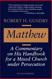 Matthew : A Commentary on His Handbook for a Mixed Church under Persecution, Gundry, Robert H., 0802807356