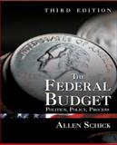 The Federal Budget : Politics, Policy, Process, Schick, Allen, 0815777353