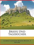 Briefe Und Tagebcher, George Gordon Byron and T. Moore, 1147877351