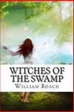 Witches of the Swamp, William Roach, 1494447355