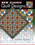 New Classic Quilt Designs, Michall Mussell, 1574327356