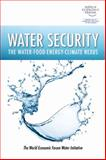 Water Security : The Water-Food-Energy-Climate Nexus, The World Economic Forum Water Initiative, 159726735X