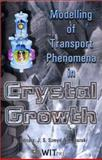 Modelling of Transport Phenomena in Crystal Growth, K. Suzuki, J. Szmyd, 1853127353