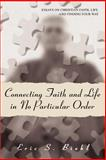 Connecting Faith and Life in No Particular Order, Eric Biehl, 0595417361
