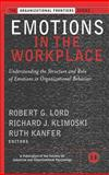 Emotions in the Workplace : Understanding the Structure and Role of Emotions in Organizational Behavior, , 0787957364