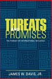 Threats and Promises : The Pursuit of International Influence, Davis, James W., 0801877369