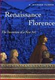 Renaissance Florence : The Invention of a New Art, Turner, A. Richard, 0810927365
