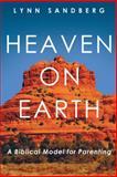 Heaven on Earth, Lynn Sandberg, 1462727360