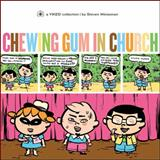Chewing Gum in Church, Steven Weissman, 1560977361