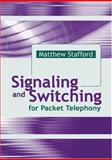 Signaling and Switching for Packet Telephony, Stafford, Matthew, 1580537367