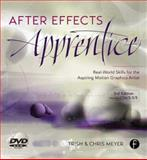 After Effects Apprentice : Real World Skills for the Aspiring Motion Graphics Artist, Meyer, Chris and Meyer, Trish, 0240817362