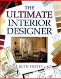 The Ultimate Interior Designer, Pretty, Ruth, 0706377362